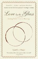 Love by the Glass: Tasting Notes from a Marriage - Gaiter, Dorothy J. - Paperbac