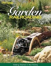 Garden Railroading: Getting Started in the Hobby by