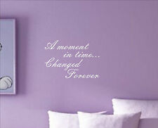 A MOMENT IN TIME CHANGED FOREVER Quote sticker decal vinyl wall art AMT3
