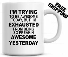 Im Trying To Be Awesome But Im Exhausted Funny Coffee Mug Cup Gift for Mom
