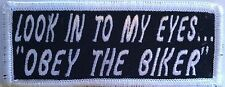 """""""LOOK IN TO MY EYES... """"OBEY THE BIKER"""" Iron-On Patch Emblem White Border"""