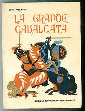 VISENTINI OLGA LA GRANDE CAVALCATA SEI 1960 ILLUSTRATO RICCOBALDI PRIMA EDIZIONE
