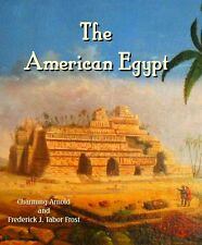 American Egypt  A Record of Travel in Yucatan by C Arnold and F. J. Tabor Frost