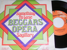 "7"" - Beggars Opera Something to loose & Sagittary - MINT # 0224"
