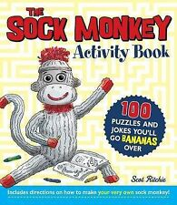 The Sock Monkey Activity Book: 100 puzzles and jokes you'll go bananas over,Scot