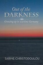 Out of the Darkness : Growing up in Wartime Germany by Sabine Christodoulou...