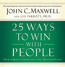 25 Ways to Win with People: How to Make Others Feel Like a Million Bucks, Maxwel