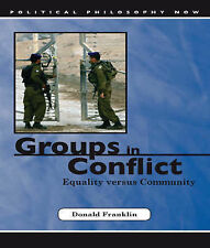 Groups in Conflict: Equality Versus Community (Political Philosophy Now)
