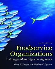 Foodservice Organizations: A Managerial and Systems Approach (6th Edition) by Sp