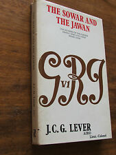 The Sowar and the Jawan by J C G Lever Lieut Colonel Signed HC DJ 1981