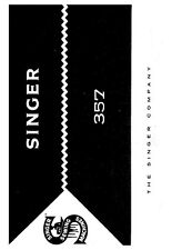 Singer 357 Sewing Machine/Embroidery/Serger Owners Manual