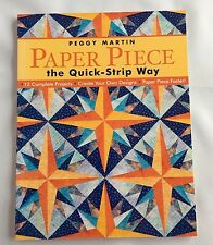 Paper Piece The Quick Strip Way By Peggy Martin 2007 Quilt Patterns Book