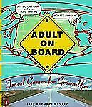 Adult on Board : Travel Games for Grown-Ups by Jeff Wuorio and Judy Wuorio...