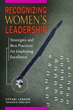 Recognizing Women's Leadership : Strategies and Best Practices for...