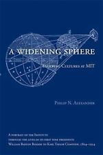 A Widening Sphere: Evolving Cultures at MIT (MIT Press) by Alexander, Philip N.