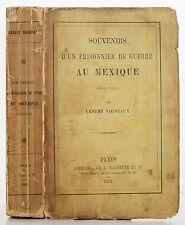 1863 SOUVENIRS D'UN PRISONNIER DE GUERRE AU MEXIQUE 1854-1855 ERNEST VIGNEAU