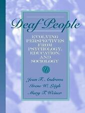 Deaf People: Evolving Perspectives from Psychology, Education, and Sociology