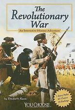The Revolutionary War: An Interactive History Adventure You Choose: History