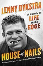House of Nails: A Memoir of Life on the Edge by Lenny Dykstra NEW GREAT SHAPE