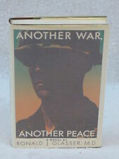Ronald J. Glasser, M.D. ANOTHER WAR, ANOTHER PEACE 1st Edition Summit Books 1985