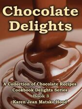Chocolate Delights Cookbook : A Collection of Chocolate Recipes Vol. 3 by...