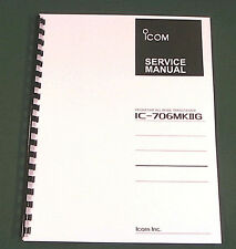 Icom IC-706MkIIG Service Manual - Premium Card Stock Covers & 32 LB Paper!