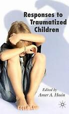 Responses to Traumatized Children by