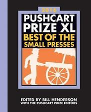 The Pushcart Prize XL: Best of the Small Presses 2016 Edition (2016 Ed-ExLibrary