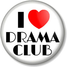 I Love / Heart DRAMA CLUB 25mm Pin Button Badge Stage School Acting Theatre Play