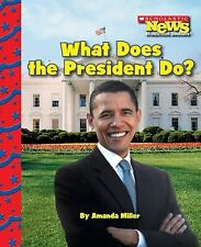 What Does the President Do? (Scholastic News Nonfiction Readers: American Symbol