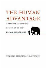The Human Advantage: A New Understanding of How Our Brain Became Remarkable (MIT