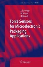Force Sensors for Microelectronic Packaging Applications (Microtechnol-ExLibrary