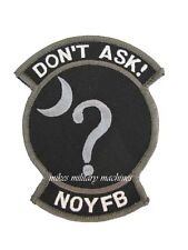 Black Ops Don't Ask None of Your Business NOYFB Area 51 USAF Classified Patch