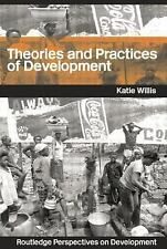 Routledge Perspectives on Development: Theories and Practices of Development...