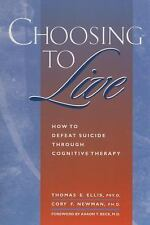 Choosing to Live: How to Defeat Suicide Through Cognitive Therapy, Ellis, Thomas