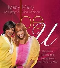 Be U : Be Honest, Be Beautiful, Be Intentional, Be Strong, Be You! by Mary...