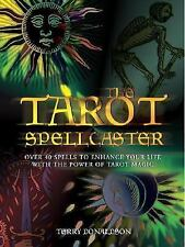 Tarot Spellcaster: Over 40 Spells to Enhance Your Life With the Power of Tarot M