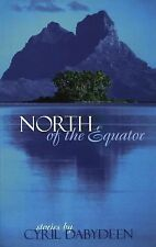 North of the Equator by Cyril Dabydeen (2001, Paperback)