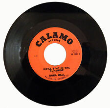 DORA HALL - We'll Sing In The Sunshine / Did He Call Today, Mama? 45RPM 1965