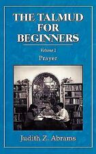 The Talmud for Beginners: Prayer, Volume 1