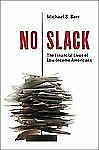 No Slack: The Financial Lives of Low-Income Americans-ExLibrary