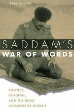 Saddam's War of Words: Politics, Religion, and the Iraqi Invasion of Kuwait