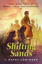 Shifting Sands: Life in the Times of Moses, Jesus, and Muhammad-ExLibrary