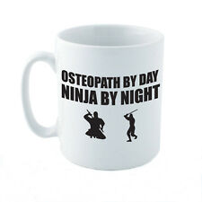 OSTEOPATH BY DAY NINJA BY NIGHT - Osteopathy / Gift / Novelty Themed Ceramic Mug
