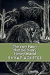 THE VERY HAIRY NOT SO SCARY HONEY ISLAND SWAMP MONSTER - NEW PAPERBACK BOOK