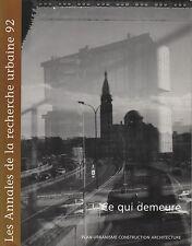 LES ANNALES DE LA RECHERCHE URBAINE N° 92 CE QUI DEMEURE AUX ÉD. DU P.U.C.A 2002