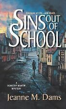 Sins Out of School (Dorothy Martin Mysteries, No. 8) Dams, Jeanne M. Mass Marke