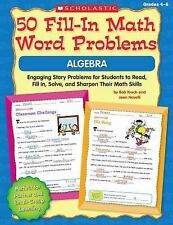 50 Fill-in Math Word Problems: Algebra: Engaging Story Problems for Students to