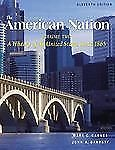 The American Nation, Volume II (11th Edition) by Carnes, Mark C., Garraty, John
