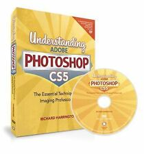 Understanding Adobe Photoshop CS5: The Essential Techniques for Imaging Professi